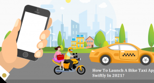 How To Launch A Bike Taxi App Swiftly In 2021?