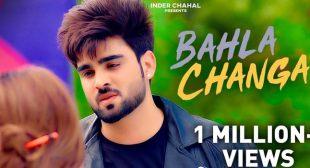 Bahla Changa Lyrics – Inder Chahal