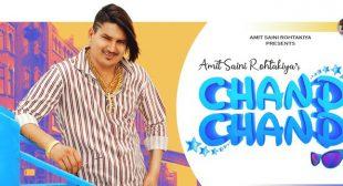 CHAND CHAND LYRICS – AMIT SAINI ROHTAKIYA