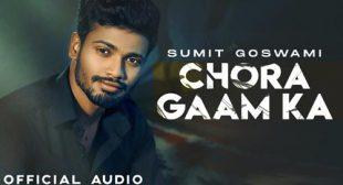 Chora Gaam Ka Lyrics – Sumit Goswami