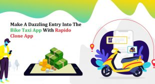 Make A Dazzling Entry Into The Bike Taxi App With Rapido Clone App