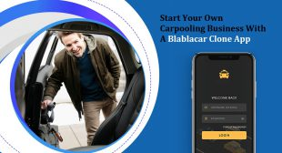 Start Your Own Carpooling Business With A Blablacar Clone App