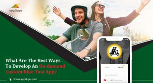 What Are The Best Ways To Develop An On-demand Custom Bike Taxi App?