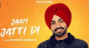 Jaan Jatti Di Lyrics – Jordan Sandhu
