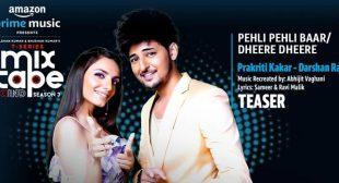 Pehli Pehli Baar / Dheere Dheere Lyrics