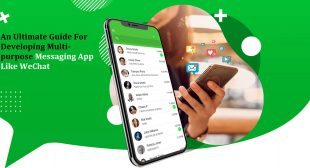 An Ultimate Guide For Developing Multi-purpose Messaging App Like WeChat