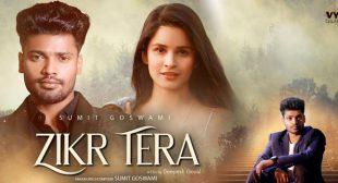 Zikr Tera Lyrics – Sumit Goswami