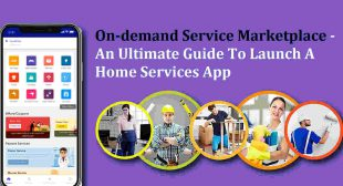 An Ultimate Guide To Launch An On-Demand Service App