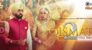 Qismat 2 Title Track Lyrics – B Praak