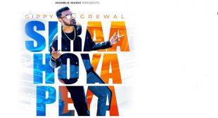 Siraa Hoya Peya Lyrics – Gippy Grewal