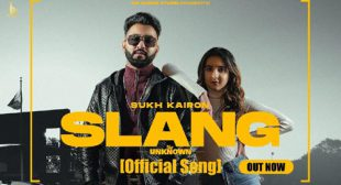 Slang The Unknown Lyrics – Sukh Kairon