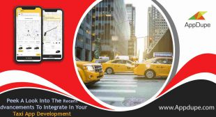 Peek A Look Into The Recent Advancements To Integrate In Your Taxi booking software – Silicon Digital