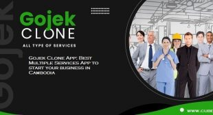 Gojek Clone App: Best Multiple Services App to start your business in Cambodia