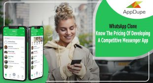 WhatsApp Clone – Know The Pricing Of Developing A Competitive Messenger App