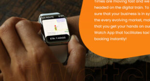 Empowering Entrepreneurs With New Apple Watch App To Scale Up Their Taxi Booking Business