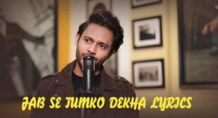 Jab Se Tumko Dekha Lyrics – Stebin Ben