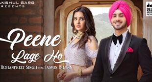 Peene Lage Ho Lyrics – Rohanpreet Singh