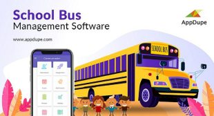 A Comprehensive Guide On Developing A Robust School Bus Management Software – Blogs Binder