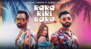 Rara Riri Rara Reloaded Lyrics – Gurvar Cheema