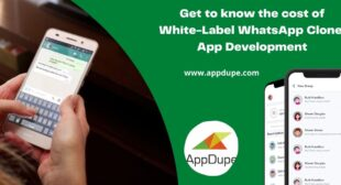Get to know the cost of White-Label WhatsApp Clone App Development/