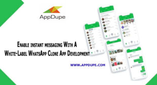 Enable instant messaging With A White-Label WhatsApp Clone App Development
