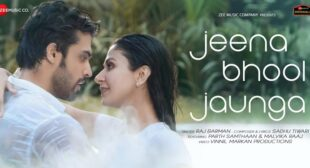 Jeena Bhool Jaunga Lyrics – Raj Barman