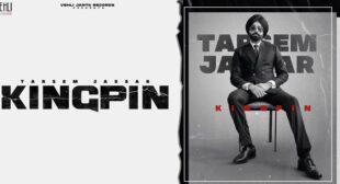 Kingpin Lyrics – Tarsem Jassar