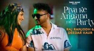 Piya Ke Angana Mein Party Lyrics – Raj Ranjodh