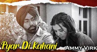 Pyar Di Kahani Lyrics – Ammy Virk