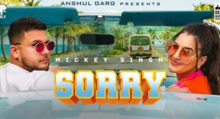 Sorry Lyrics – Mickey Singh
